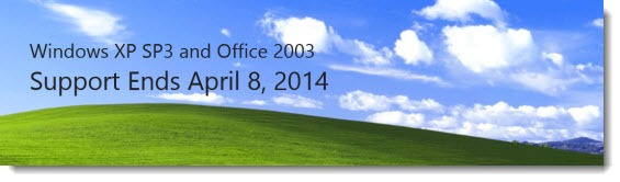 Windows XP and Office 2003 support ends April 8, 2014