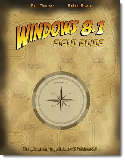 Windows 8.1 Field Guide - Paul Thurrott