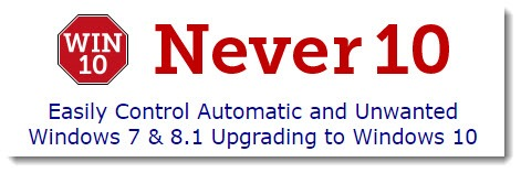 Never10 - a simple way to prevent Windows 10 upgrades