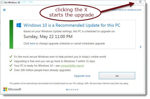 Windows 10 upgrade notice - clicking the X starts the upgrade