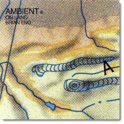 Ambient music - Brian Eno - Ambient 4 On Land