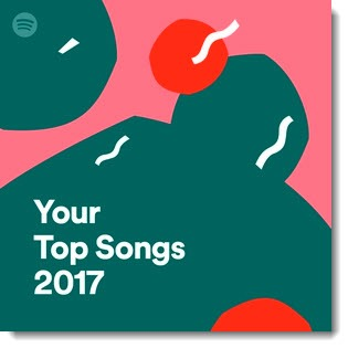 Look Back At Your Favorite 2017 Music In Spotify (And Listen To My Top Ten!)