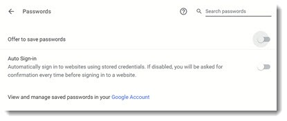 "Chrome password management - turn off ""offer to save passwords"""