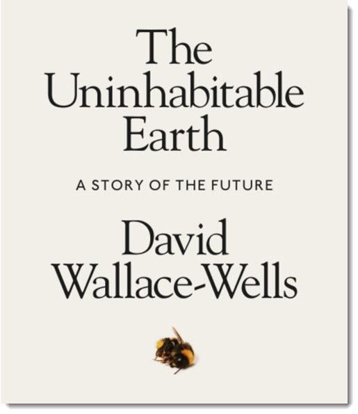 The Uninhabitable Earth by David Wallace-Wells