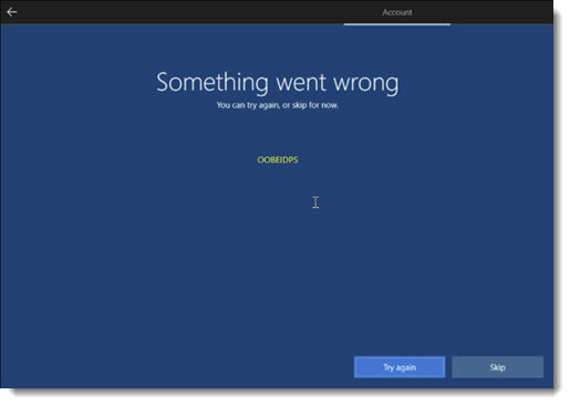 Windows 10 setup - error screen when disconnected from Internet