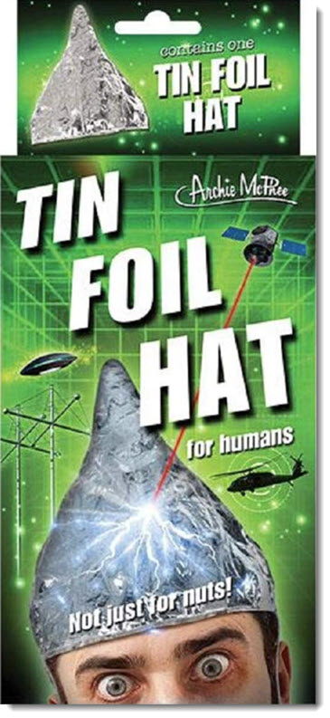 Tin foil hats for protection from 5G mind control rays